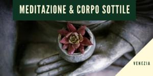 Copy of MEDITAZIONE E CORPO SOTTILE